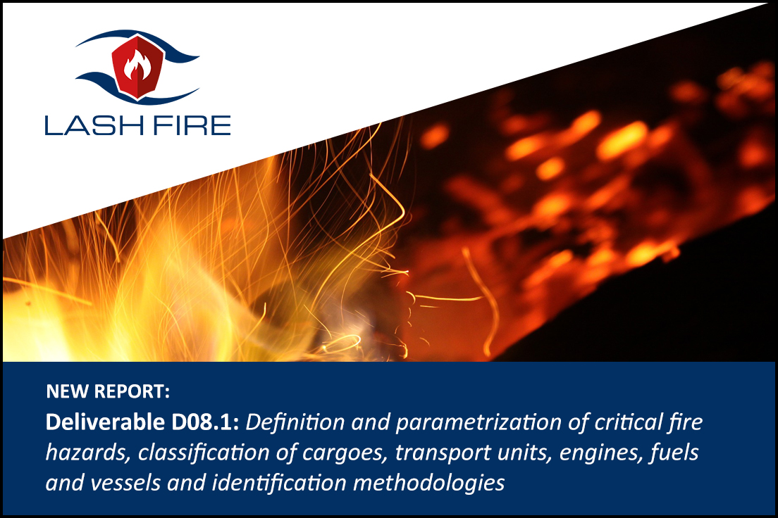 Welcome to read the Deliverable D08.1 report: Definition and parametrization of critical fire hazards, classification of cargoes, transport units, engines, fuels and vessels and identification methodologies.